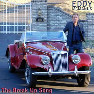 Eddy McManus The Break Up Song