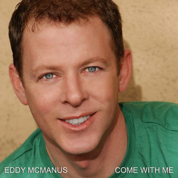 eddy mcmanus come with me