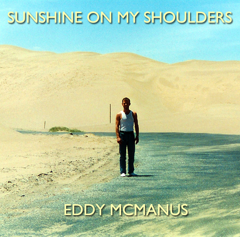 Eddy McManus, John Denver Sunshine On My Shoulders